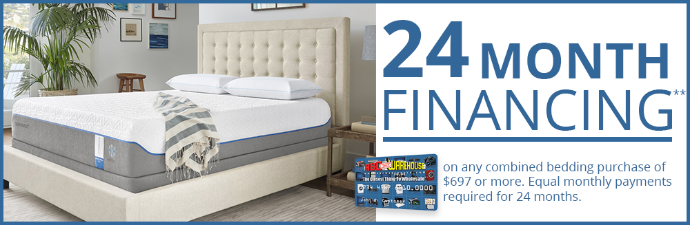 24 Month Financing on any combined bedding purchase of $697 or more.