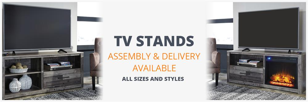 TV stands, assembly and delivery available on all sizes and styles