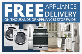 Free appliance delivery on thousands of appliances storewide!