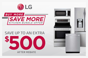 LG Buy More. Save More Kitchen Bundle Offer. Save up to an extra $500 after rebate