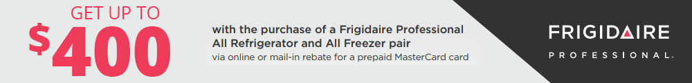 Frigidaire Get Up To $400 with the purchase of a Frigidaire Professional All Refrigerator and All Freezer pair.