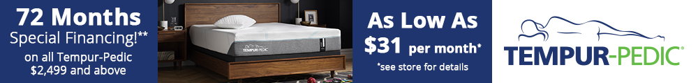 72 Month Financing offer On Tempur Pedic %2499 and up.